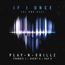 Si Una Vez ((If I Once)[English Version]) feat.Frankie J,Becky G,Kap G/Play-N-Skillz