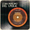 Inmortales Mexicanas/Coral Mexicano del I.N.B.A.
