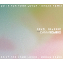 Do It for Your Lover (Urban Remix) feat.Danny Romero/Manel Navarro