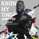 Know My Ting feat.Shakka/Ghetts