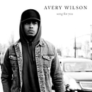 Song For You/Avery Wilson