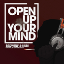 Open Up Your Mind/Beowülf & Kubi