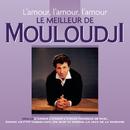 L'amour, l'amour, l'amour - Le meilleur de Mouloudji/Mouloudji