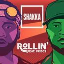 Rollin' feat.Frisco/Shakka