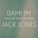 Hold Me In Your Arms/Dami Im and Jack Jones