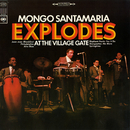 Explodes at the Village Gate/Mongo Santamaria