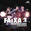 Faixa 3 (Ao Vivo) feat.Gusttavo Lima/Bruninho & Davi