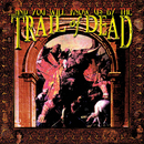 ...And You Will Know Us By The Trail Of Dead/...And You Will Know Us By The Trail Of Dead