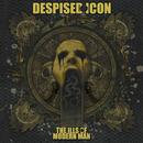 The Ills of Modern Man/Despised Icon