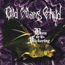 Born of the Flickering/Old Man's Child