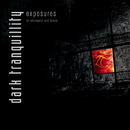 Exposures - In Retrospect and Denial (Rarities)/Dark Tranquillity