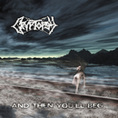 And Then You'll Beg/Cryptopsy
