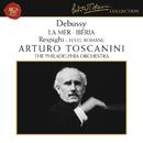 Debussy: La Mer & Ibéria - Respighi: Feste Romane/Arturo Toscanini