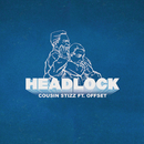 Headlock feat.Offset/Cousin Stizz