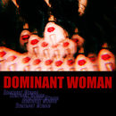 Dominant Woman/WA$$UP