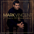 A Tribute to Mario Lanza/Mark Vincent