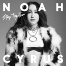 Stay Together/Noah Cyrus