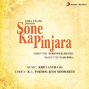 Sone Ka Pinjara (Original Motion Picture Soundtrack)/Kirti Anuraag