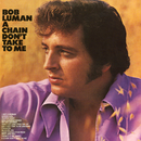 A Chain Don't Take to Me/Bob Luman