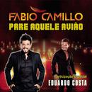 Pare Aquele Avião feat.Eduardo Costa/Fabio Camillo