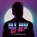 Eu Sei feat.Mauro Henrique/DJ PV