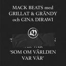 Som om världen var vår feat.Grillat & Grändy,Gina Dirawi/Mack Beats