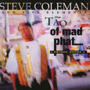 The Tao of Mad Phat: Fringe Zones (Live)/Steve Coleman and Five Elements