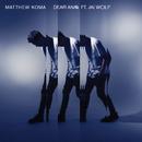Dear Ana feat.Jai Wolf/Matthew Koma