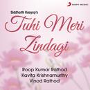 Tuhi Meri Zindagi/Roop Kumar Rathod, Kavita Krishnamurthy & Vinod Rathod