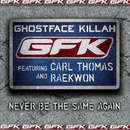 Never Be the Same Again (featuring Carl Thomas and Raekwon)/Ghostface Killah