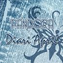 Diari April/Pandora