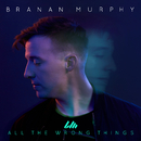 All the Wrong Things (feat. Koryn Hawthorne) feat.Koryn Hawthorne/Branan Murphy