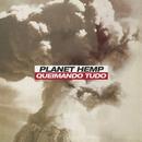 Queimando Tudo (Remixes)/Planet Hemp