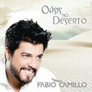 Oásis no Deserto/Fabio Camillo