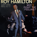 Why Fight the Feeling?/Roy Hamilton