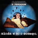 Ainda É Só O Começo/Gabriel O Pensador