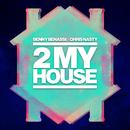 2 My House/Benny Benassi X Chris Nasty