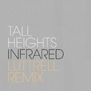 Infrared (Luttrell Remix)/Tall Heights