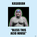 Bless This Acid House/Kasabian