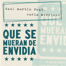 Que Se Mueran de Envidia feat.Carla Morrison/Dani Martin