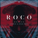 Dealer (Moose & Bear Remix)/Roco