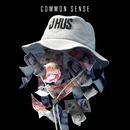 Common Sense/J Hus