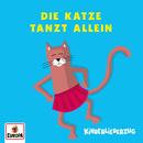 Die Katze tanzt allein, tanzt allein auf einem Bein/Lena, Felix & die Kita-Kids
