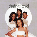 Illusion/DESTINY'S CHILD