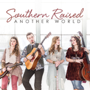 Another World/Southern Raised