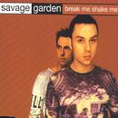 Break Me, Shake Me/Savage Garden