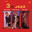 3 in Jazz (Remastered)/Gary Burton, Sonny Rollins, and Clark Terry