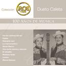 RCA 100 Años de Música - Segunda Parte/Dueto Caleta