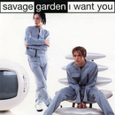 I Want You - EP/SAVAGE GARDEN