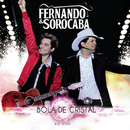 Bola de Cristal (Ao Vivo)/Fernando & Sorocaba